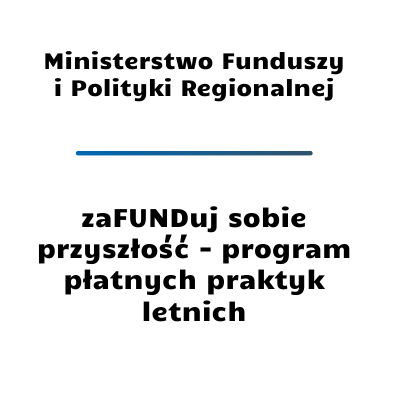 Program płatnych praktyk letnich w Ministerstwie Funduszy i Polityki Regionalnej
