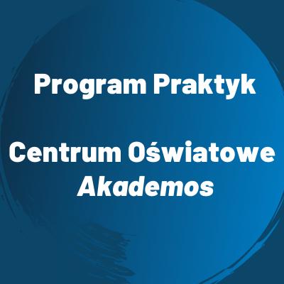 Program praktyk w Centrum Oświatowym - Akademos