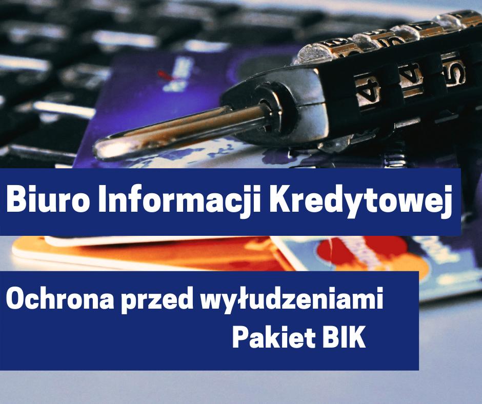 Biuro Informacji Kredytowej. Ochrona przed wyłudzeniami. Pakiet BIK
