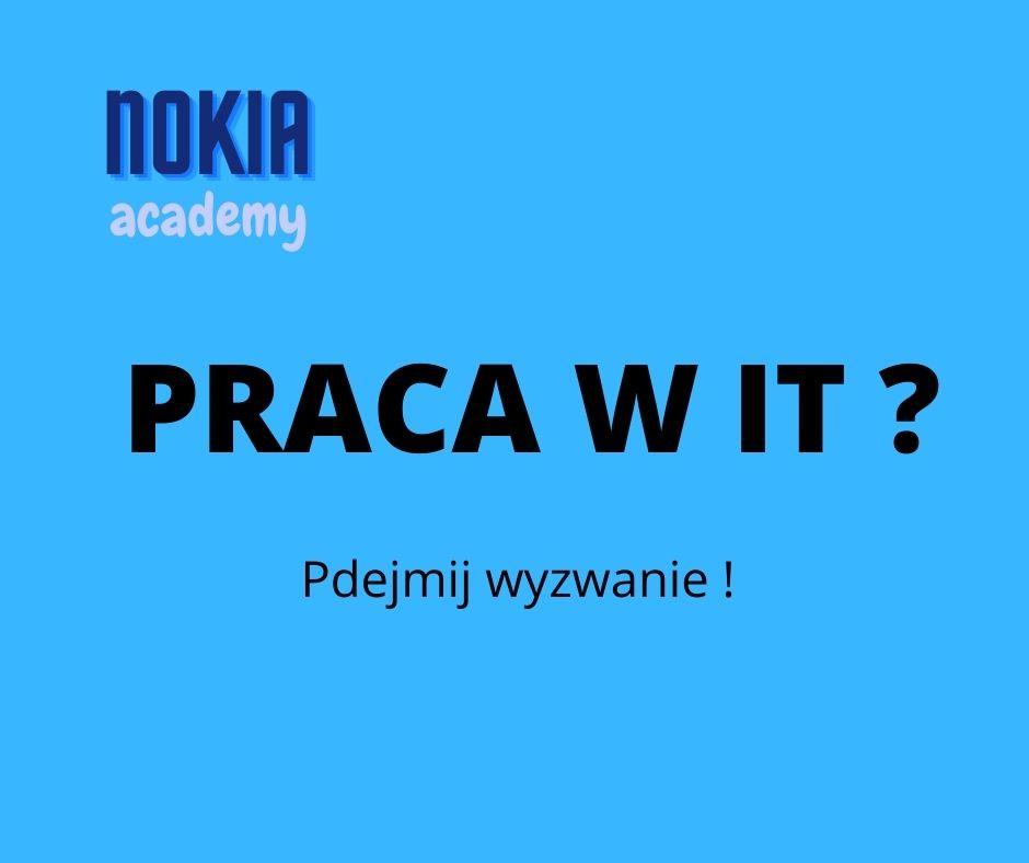 Nokia academy. Praca w IT. Podejmij wyzwanie
